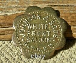 Ca 1907 RATON NEW MEXICO NM (COLFAX CO) WHITE FRONT SALOON, JOHNSON BROS TOKEN